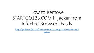 How to Remove STARTGO123.COM Hijacker From Infected Browsers Easily