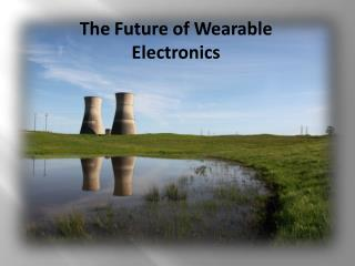 The Future of Wearable Electronics