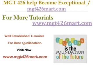 MGT 426 help Become Exceptional  / mgt426mart.com