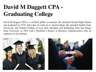 David M Daggett CPA - Graduating College
