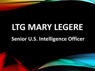 LTG Mary Legere - Senior U.S. Intelligence Officer