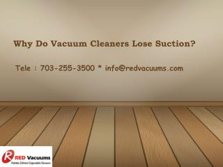 Why Do Vacuum Cleaners Lose Suction?
