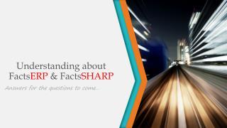 Understanding about FactsERP & FactsSHARP
