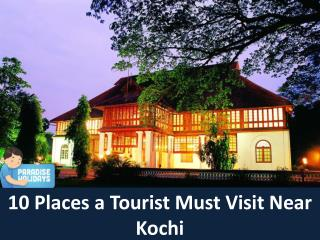 10 Places a Tourist Must Visit near Kochi