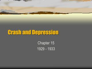 Crash and Depression