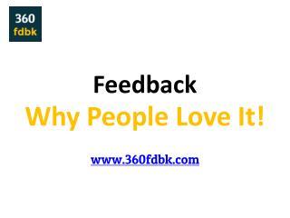 Feedback - Why Employees Love It !