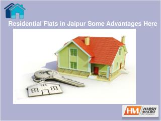 Residential Flats in Jaipur Some Advantages Here