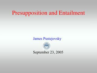 Presupposition and Entailment