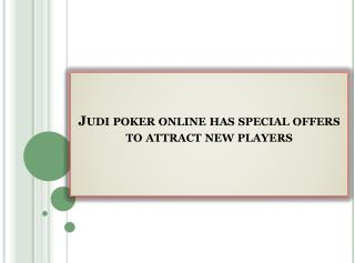 Judi poker online has special offers to attract new players