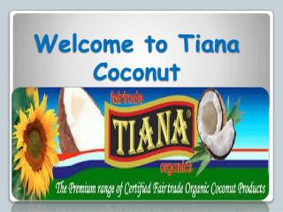 Tiana Coconut Products