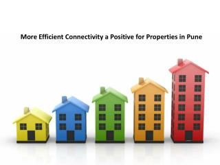 More Efficient Connectivity a Positive for Properties in Pune