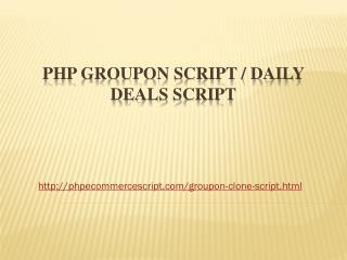 PHP Groupon Script / Daily Deals Script
