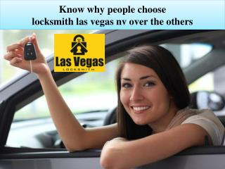 Know why people choose  locksmith las vegas nv over the others