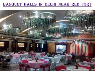 Banquet halls in Delhi near Red fort