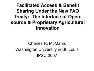 Facilitated Access  Benefit Sharing Under the New FAO Treaty:  The Interface of Open-source  Proprietary Agricultural In