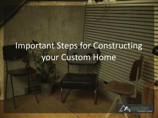 Important Steps for Constructing your Custom Home