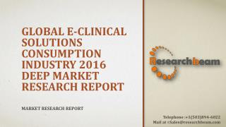Global eClinical Solutions Consumption Industry 2016 Deep Market Research Report