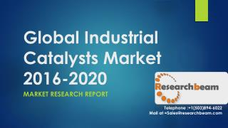 Global Industrial Catalysts Market 2016-2020