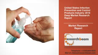 United States Infection Prevention and Control Products Industry 2016 Deep Market Research Report
