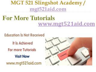 MGT 521 Slingshot Academy / mgt521aid.com