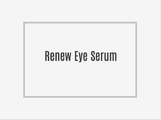 How to Get Your Renew Eye Serum Free Trial Now?
