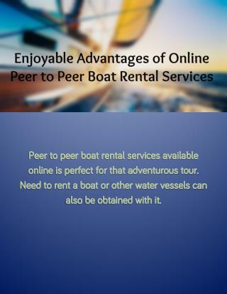 Enjoyable Advantages of Online Peer to Peer Boat Rental Services