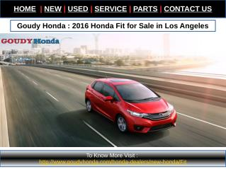 Goudy Honda : 2016 Honda Fit for Sale in Los Angeles
