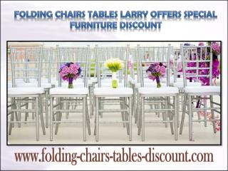 Folding Chairs Tables Larry Offers Special Furniture Discount