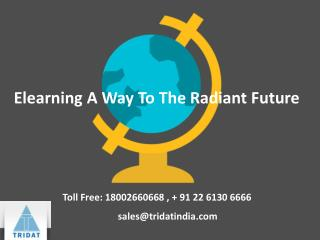 Elearning A Way To The Radiant Future