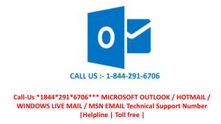 Call-Us *1844*291*6706*** MICROSOFT OUTLOOK / HOTMAIL / WINDOWS LIVE MAIL / MSN EMAIL Technical Support Number |Helpline
