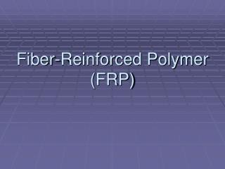 Fiber-Reinforced Polymer FRP