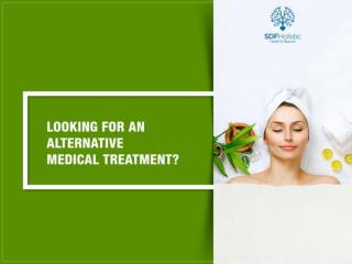Looking for Alternative medical treatment?