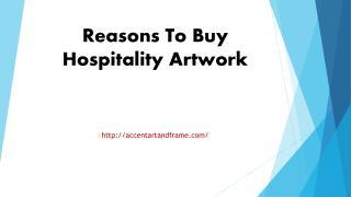 Reasons To Buy Hospitality Artwork