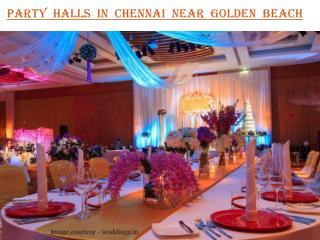 Party halls in Chennai near Golden Beach