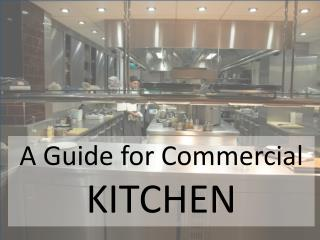 A Guide for Setting Up An Efficient Commercial Kitchen.