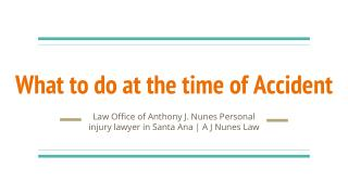 Law Office of Anthony J. Nunes Personal injury lawyer in Santa Ana