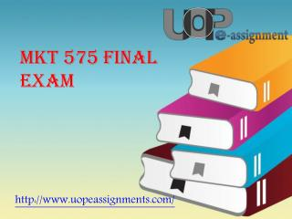 MKT 575 Final Exam: MKT 575 Final Exam Answers | Uopeassignments
