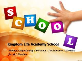 Kingdom life academy school - Private christian school in orange county CA