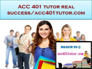 ACC 401 tutor real success/acc401tutor.com