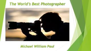 Secrets To Become A Professional Photographer | Michael  William Paul