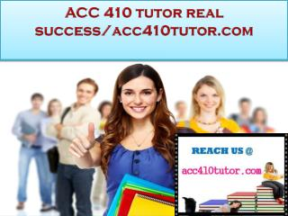ACC 410 tutor real success/acc410tutor.com