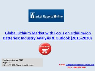 Worldwide Lithium Market with Focus on Lithium-ion Batteries: Analysis & Forecast to 2020