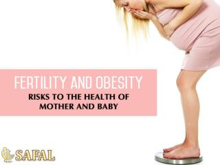 Fertility And Obesity Risks To The Health Of Mother And Baby
