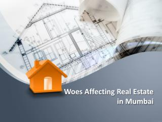 Woes Affecting Real Estate in Mumbai