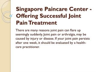 Singapore Paincare Center - Offering Successful Joint Pain Treatment