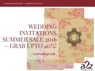 Wedding Invitations Summer Sale 2016 – Grab Upto 40%!