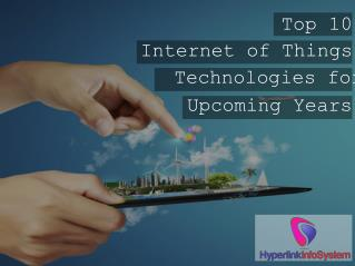 Top 10 Internet of Things Technologies for Upcoming Years