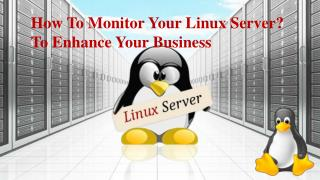 How To Monitor Your Linux Server? To Enhance Your Business