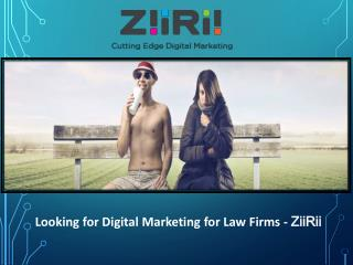 Looking for Digital Marketing for Law Firms –ZiiRii
