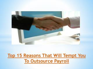 Top 15 Reasons That Will Tempt You To Outsource Payroll